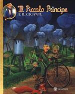 Il Piccolo Principe e il Gigante. Ediz. illustrata