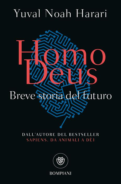 Homo deus. Breve storia del futuro - Yuval Noah Harari - 2