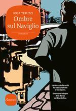Ombre sul Naviglio. I delitti del casello. Vol. 6