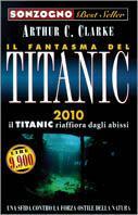 Il fantasma del Titanic. 2010 il Titanic riaffiora dagli abissi