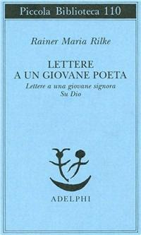 Lettere a un giovane poeta-lettere a una giovane signora-su Dio - Rainer Maria Rilke - copertina