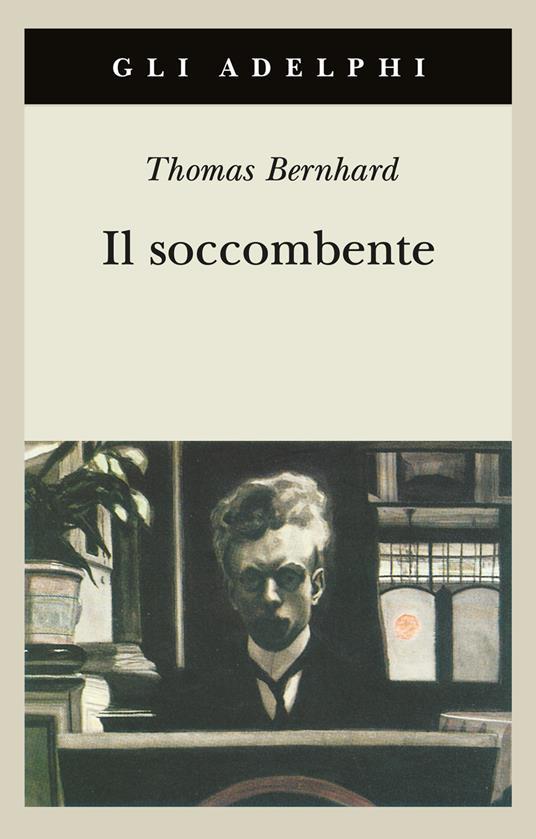 Il soccombente - Thomas Bernhard - 2