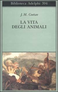 La vita degli animali - J. M. Coetzee - 3