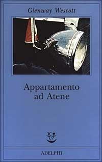 Appartamento ad Atene - Glenway Wescott - copertina