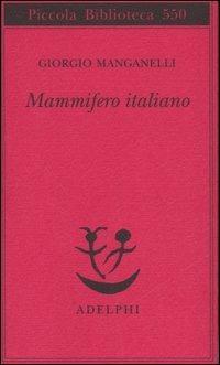 Mammifero italiano - Giorgio Manganelli - copertina