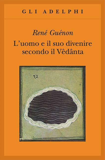 L' uomo e il suo divenire secondo il Vêdânta - René Guénon - copertina
