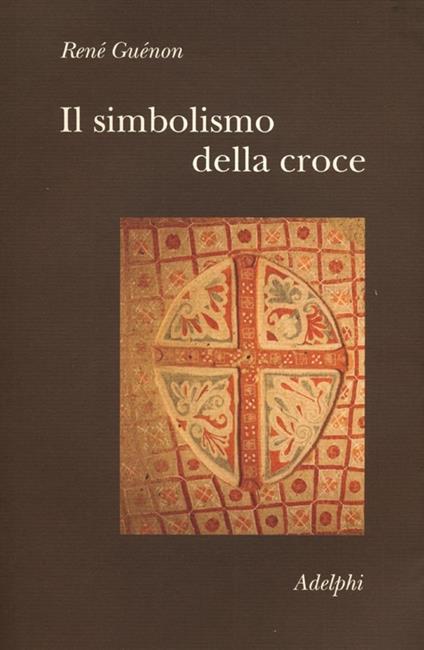 Il simbolismo della croce - René Guénon - copertina