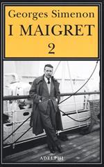 I Maigret: Il cane giallo-Il crocevia delle Tre Vedove-Un delitto in Olanda-All'insegna di Terranova-La ballerina del Gai-Moulin. Vol. 2