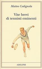 Vite brevi di tennisti eminenti
