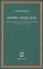 Homo aequalis. Vol. 1-2: Genesi e trionfo dell'ideologia economica-L'ideologia tedesca.