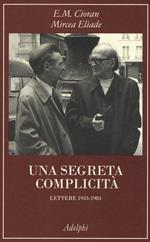Una segreta complicità. Lettere 1933-1983