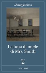 La luna di miele di Mrs. Smith