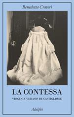 La contessa. Virginia Verasis di Castiglione