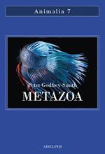 Metazoa. Gli animali e la nascita della mente