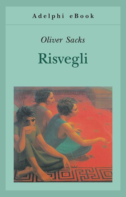 Risvegli - Oliver Sacks,Andrea Salmaggi - ebook