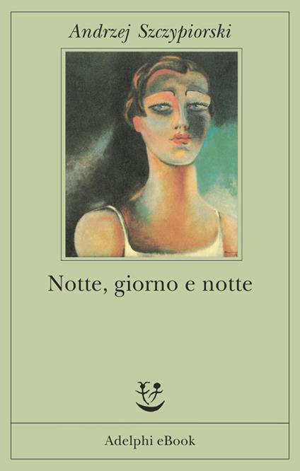 Notte, giorno e notte - Andrzej Szczypiorski,Marco Binni - ebook