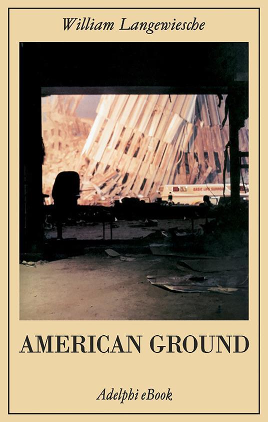 American Ground - William Langewiesche,Roberto Serrai - ebook