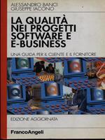 La qualità nei progetti software e e-business. Una guida per il cliente e il fornitore