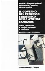 Il governo del processo strategico nelle aziende sanitari. Attori, strumenti e sistemi regionali a confronto