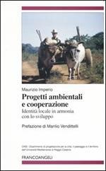 Progetti ambientali e cooperazione. Identità locale in armonia con lo sviluppo