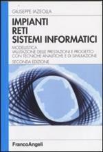Impianti, reti, sistemi informatici. Modellistica, valutazione delle prestazioni e progetto con tecniche analitiche e di simulazione