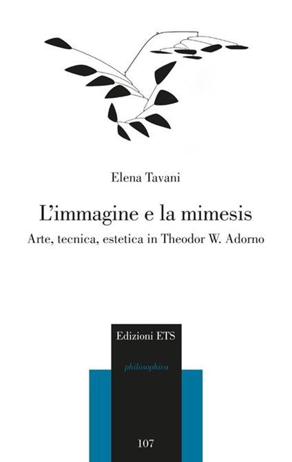 L' immagine e la mimesis. Arte, tecnica, estetica in Theodor W. Adorno - Elena Tavani - copertina