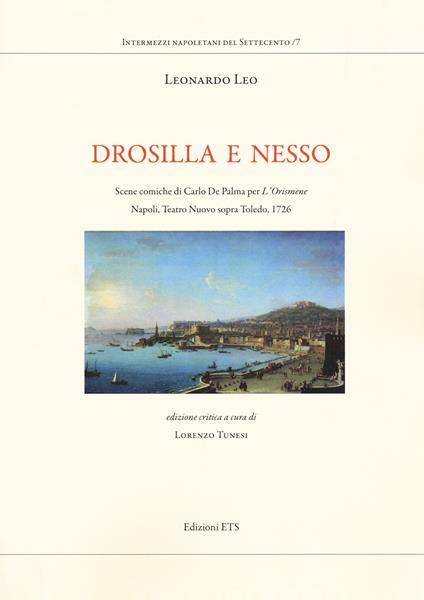 Drosilla e Nesso. Scene comiche di Carlo De Palma per «L'Orismene». Napoli, Teatro Nuovo sopra Toledo, 1726 - Leonardo Leo - copertina