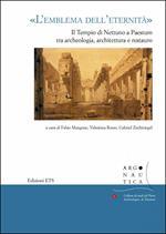 «L' emblema dell'eternità». Il tempio di Nettuno a Paestum tra archeologia, architettura e restauro. Atti del seminario (Napoli, 12 maggio 2017)