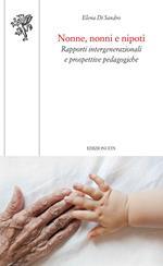 Nonne, nonni e nipoti. Rapporti intergenerazionali e prospettive pedagogiche