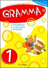 Gramma. Per la Scuola elementare. Vol. 1 - Elena Costa,Lilli Doniselli,Alba Taino - copertina