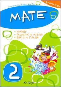 Mate. Per la Scuola elementare. Vol. 2 - Elena Costa,Lilli Doniselli,Alba Taino - copertina