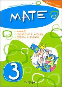 Mate. Per la Scuola elementare. Vol. 3 - Elena Costa,Lilli Doniselli,Alba Taino - copertina
