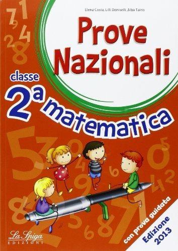Prove nazionali. Matematica. Per la 2ª classe elementare - Elena Costa,Lilli Doniselli,Alba Taino - copertina