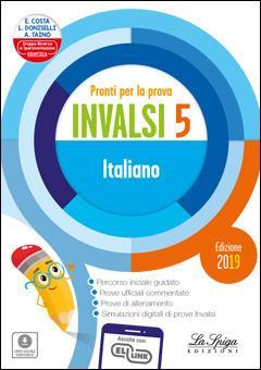Pronti per la prova INVALSI italiano. Per la 5ª classe elementare - Elena Costa,Lilli Doniselli,Alba Taino - copertina