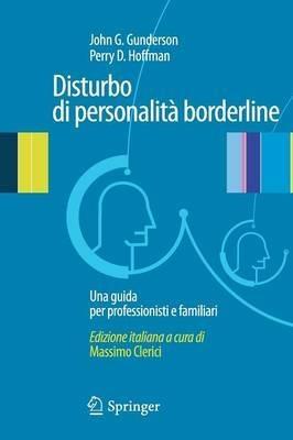 Disturbo di personalità borderline. Una guida per professionisti e familiari - John G. Gunderson,Perry D. Hoffman - copertina
