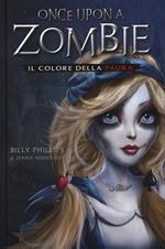 Il colore della paura. Once upon a zombie. Vol. 1