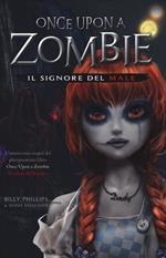 Il signore del male. Once upon a zombie. Vol. 2