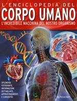 L' enciclopedia del corpo umano. L'incredibile macchina del nostro organismo