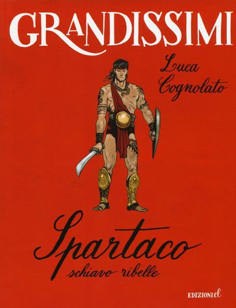 Spartaco, schiavo ribelle - Luca Cognolato - copertina