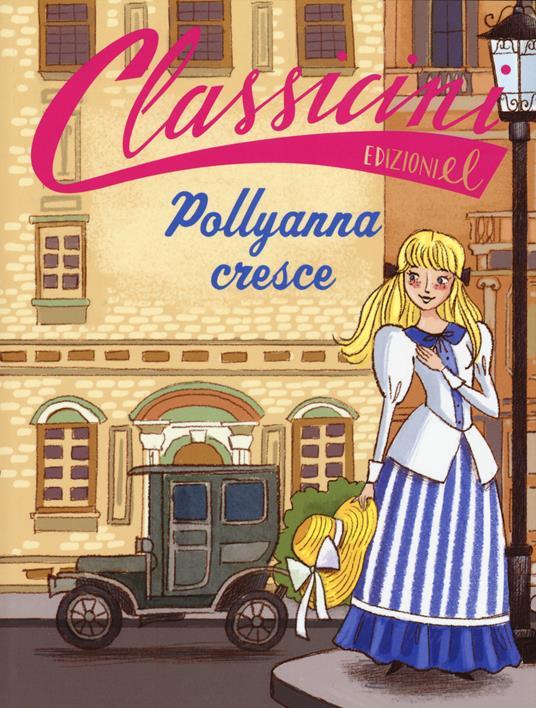 Pollyanna cresce da Eleanor Hodgam Porter - Sabina Colloredo - copertina