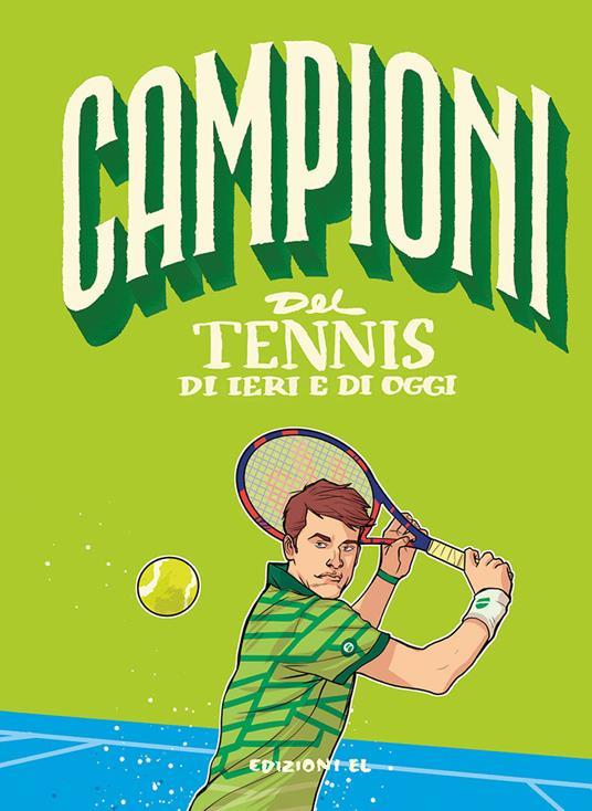 Campioni del tennis di ieri e di oggi - Daniele Nicastro - copertina