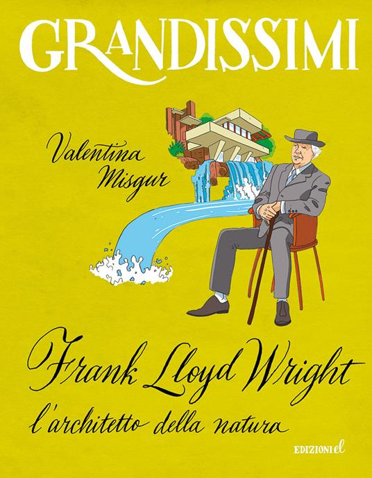 Frank Lloyd Wright, l'architetto della natura - Valentina Misgur - copertina