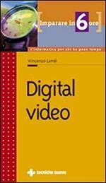 Imparare Digital video in 6 ore