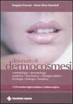 Dizionario di dermocosmesi. 1250 termini inglese-italiano e italiano-inglese