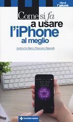 Come si fa a usare l'iPhone al meglio