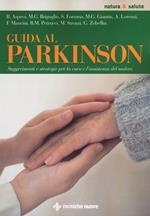 Guida al Parkinson. Suggerimenti e strategie per la cura e l'assistenza del malato