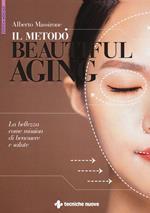 Il metodo Beautiful aging. La bellezza come mission di benessere