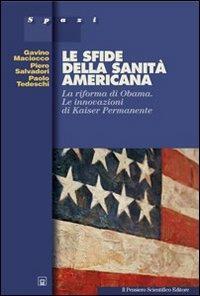 Le sfide della sanità americana. La riforma di Obama. Le innovazioni di Kaiser Permanente - Gavino Maciocco,Piero Salvadori,Paolo Tedeschi - copertina