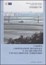 Cadses. Cooperazione regionale e allargamento: uno sguardo dal territorio