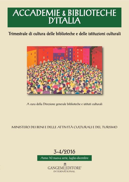 Accademie & biblioteche d'Italia (2016). Vol. 3-4 - Angela Adriana Cavarra,Andrea De Pasquale,Oriana Rizzuto,Lauro Rossi - ebook
